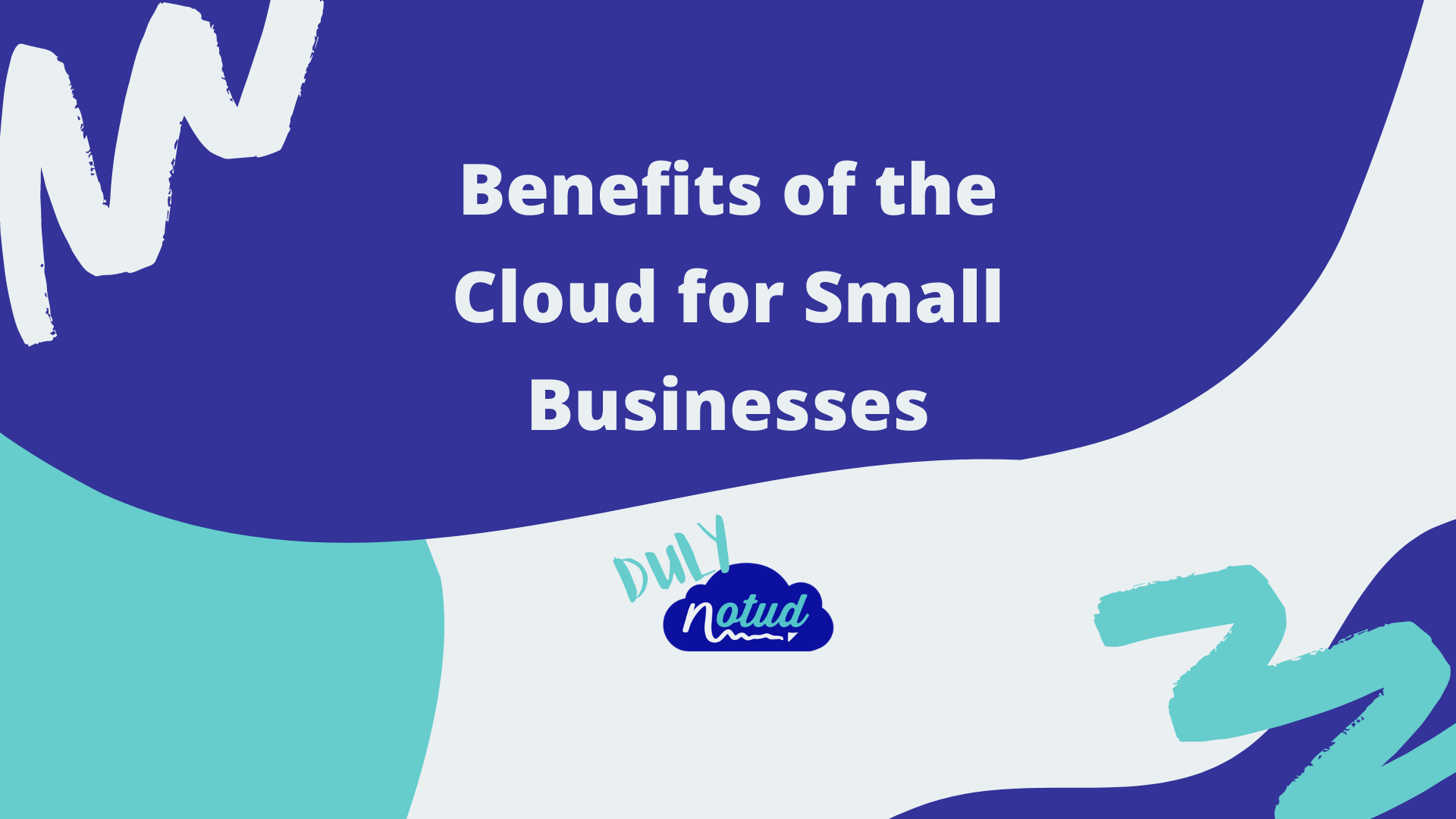 Duly Notud blog - benefits of the cloud for small businesses