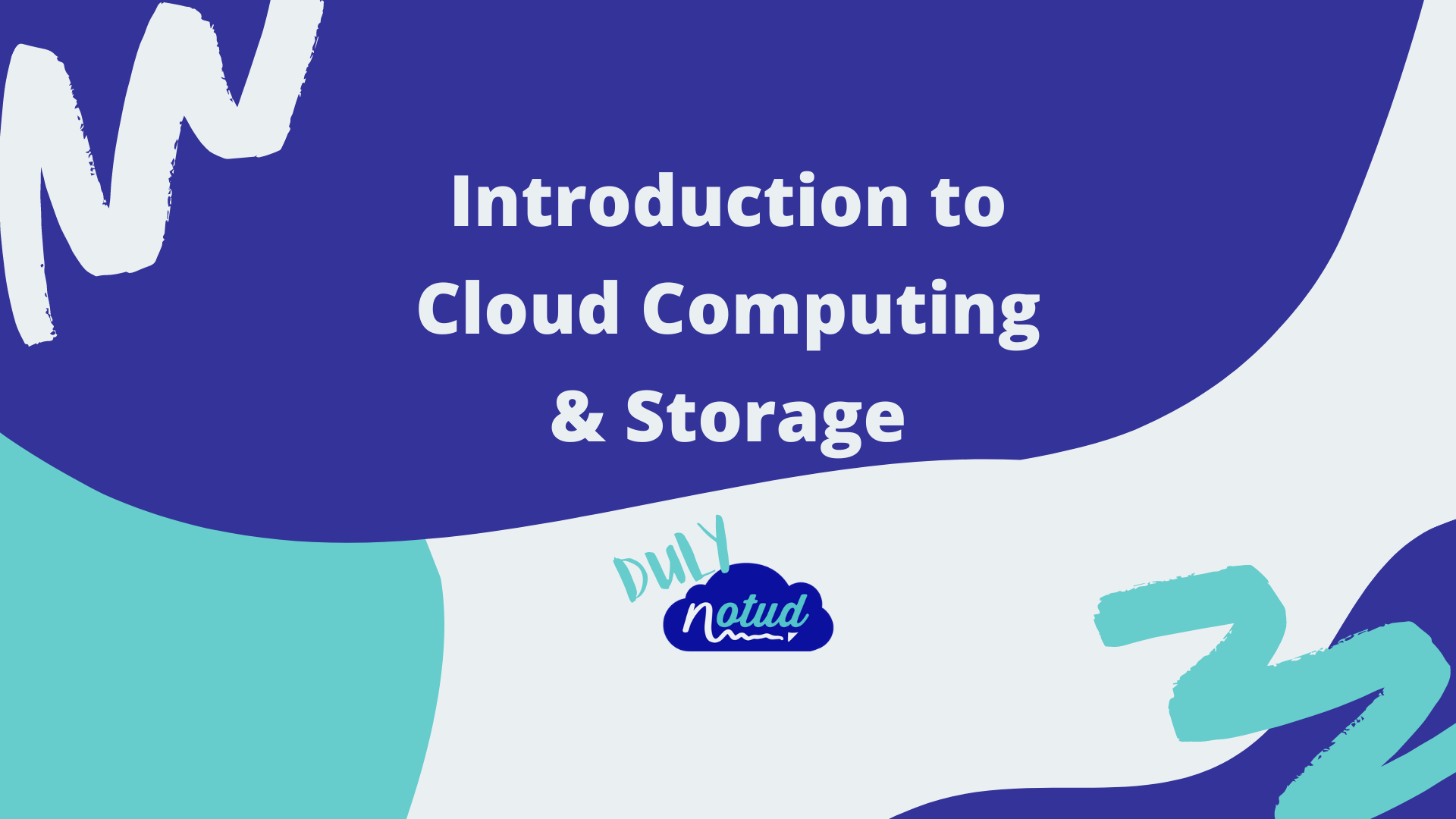 Duly Notud blog - introduction to cloud computing and storage